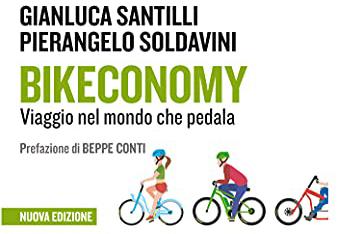 Bikeconomy. Viaggio nel mondo che pedala. Nuova ediz.